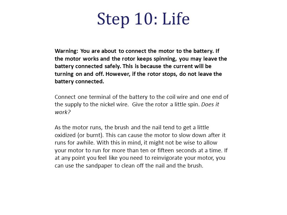 Step 10: Life Warning: You are about to connect the motor to the battery.