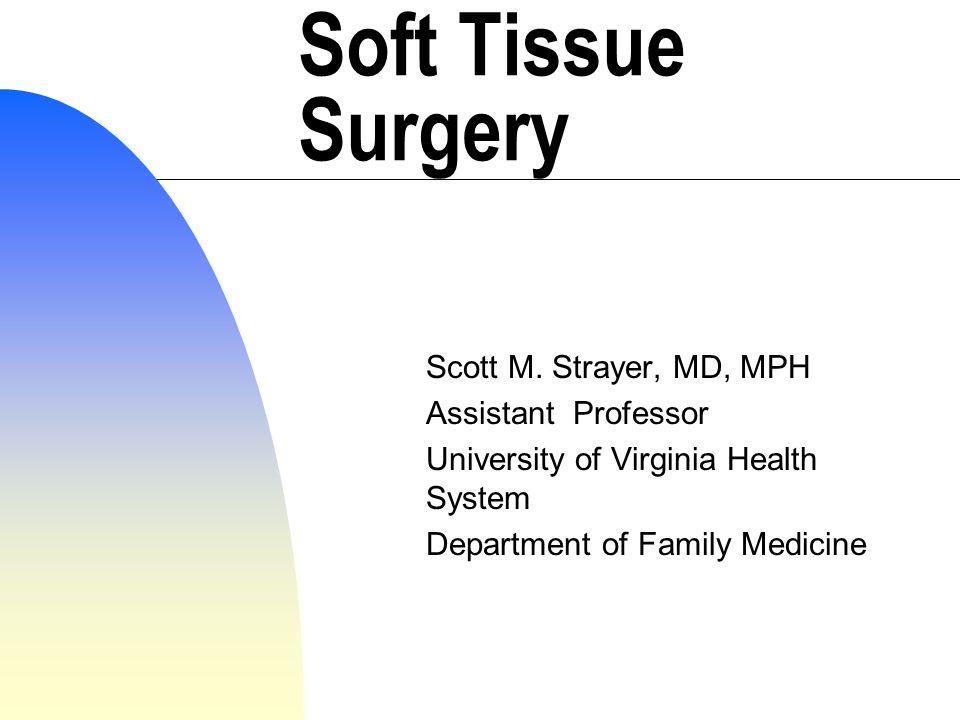 Soft Tissue Surgery Scott M.