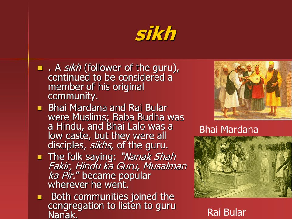 The faith The word 'sikh' is a common noun and it means a disciple, a follower.