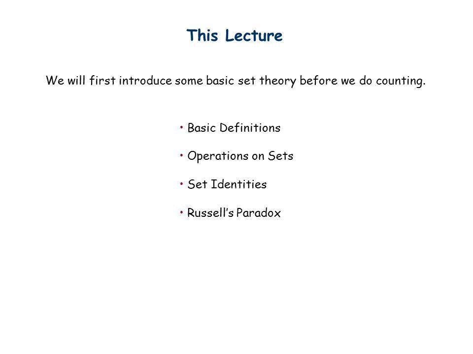 Set Identities Distributive Law: AB C AB C (1) (2) (1)(2)