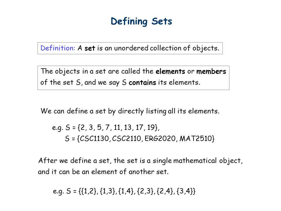 Defining Sets We can define a set by directly listing all its elements.