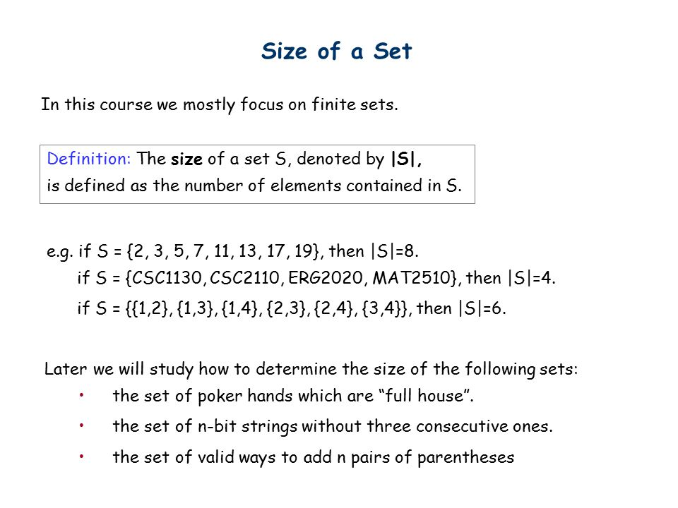 Size of a Set In this course we mostly focus on finite sets.