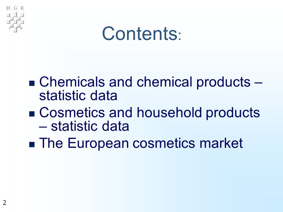 2 Contents : Chemicals and chemical products – statistic data Cosmetics and household products – statistic data The European cosmetics market