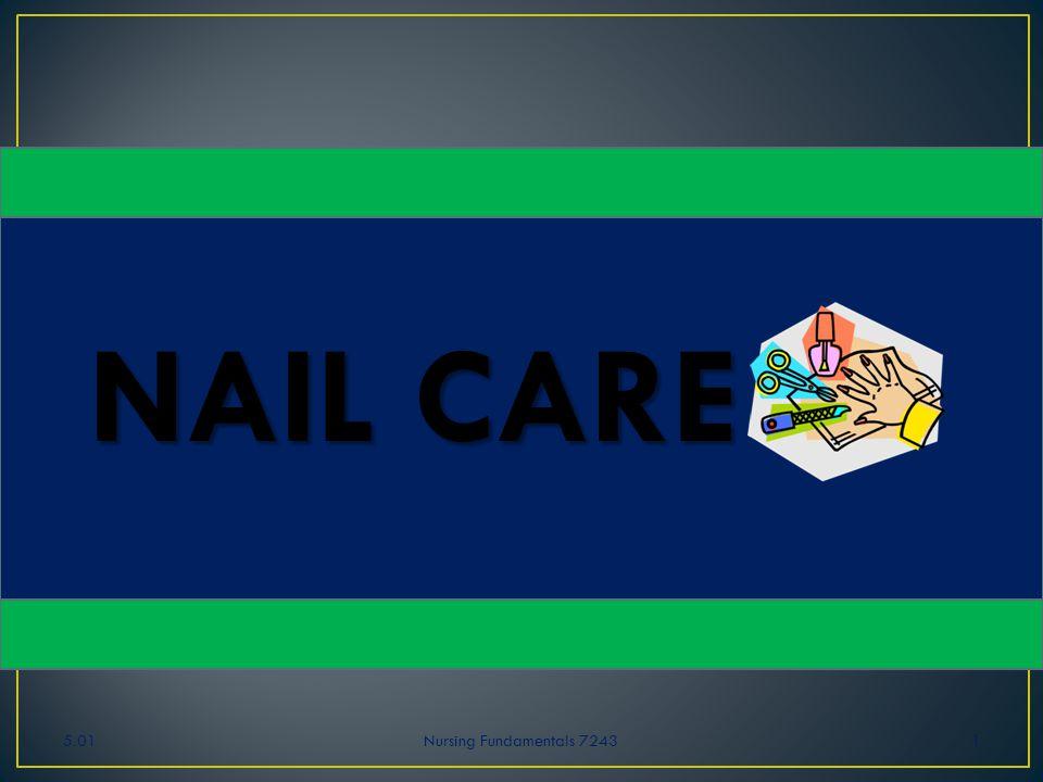 5.01Nursing Fundamentals 72431 NAIL CARE