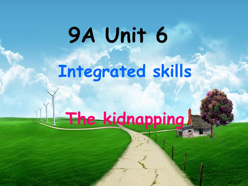 9A Unit 6 Integrated skills The kidnapping