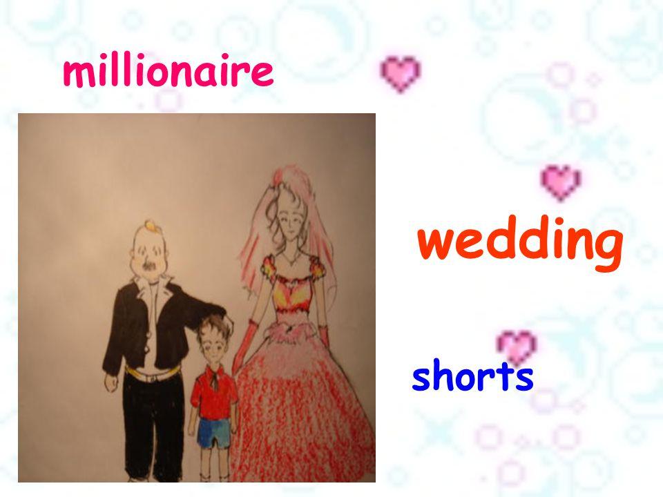 millionaire wedding shorts