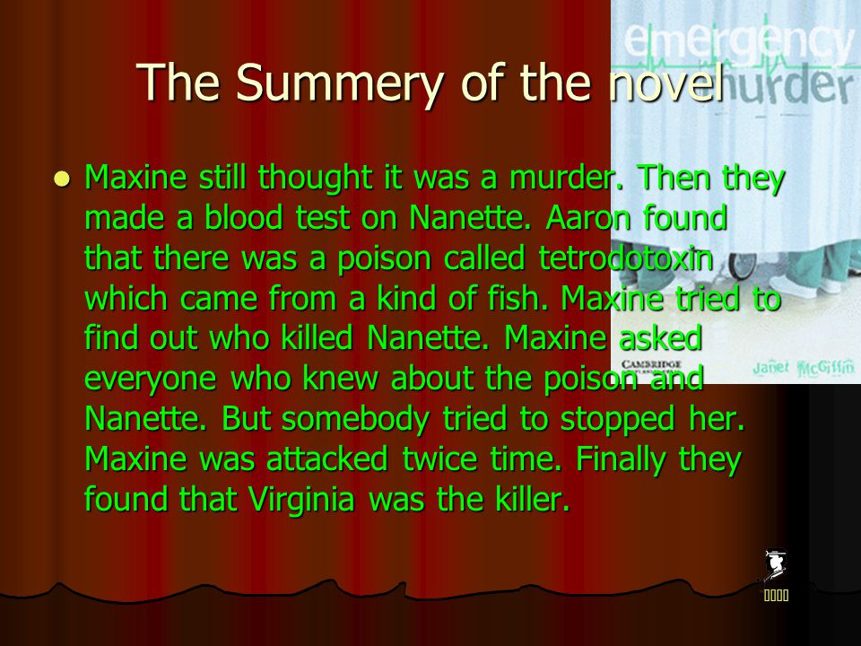 The Summery of the novel Maxine still thought it was a murder.