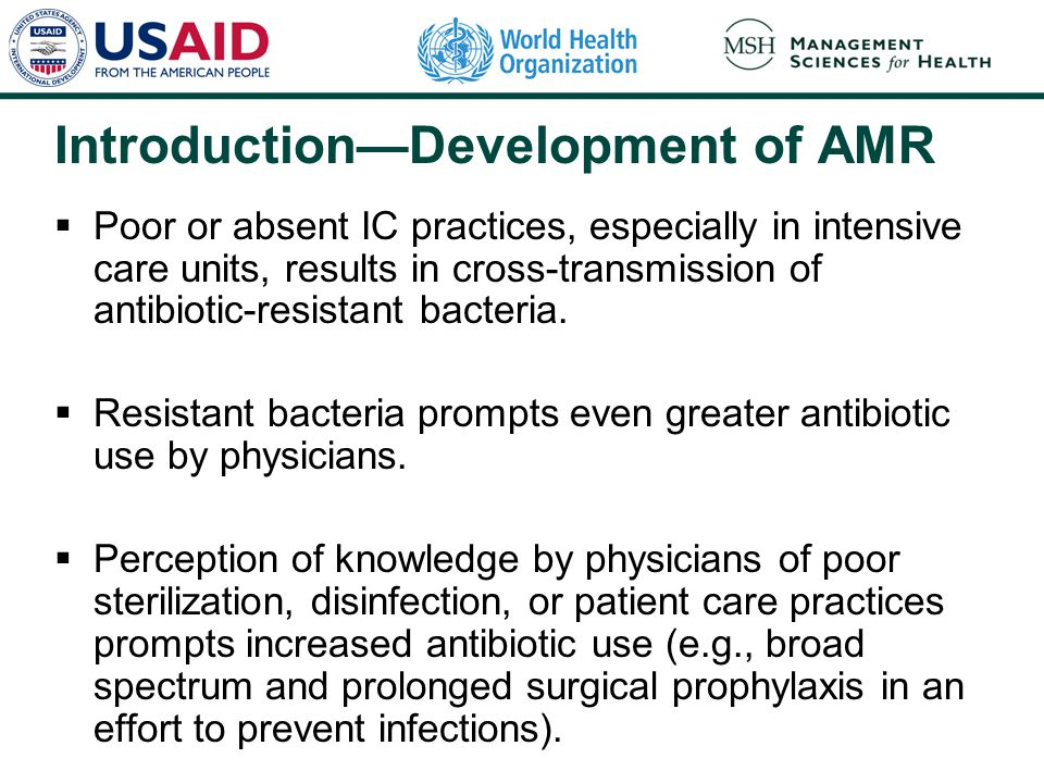 Introduction—Development of AMR  Poor or absent IC practices, especially in intensive care units, results in cross-transmission of antibiotic-resista