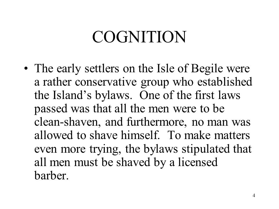 5 COGNITION For whatever reason, the Isle only issued one barber's license, and that was to an elder who was nearing eighty years of age.