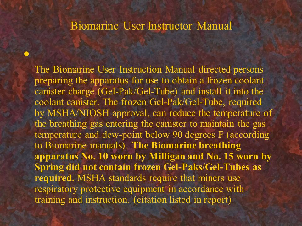Biomarine User Instructor Manual The Biomarine User Instruction Manual directed persons preparing the apparatus for use to obtain a frozen coolant canister charge (Gel-Pak/Gel-Tube) and install it into the coolant canister.