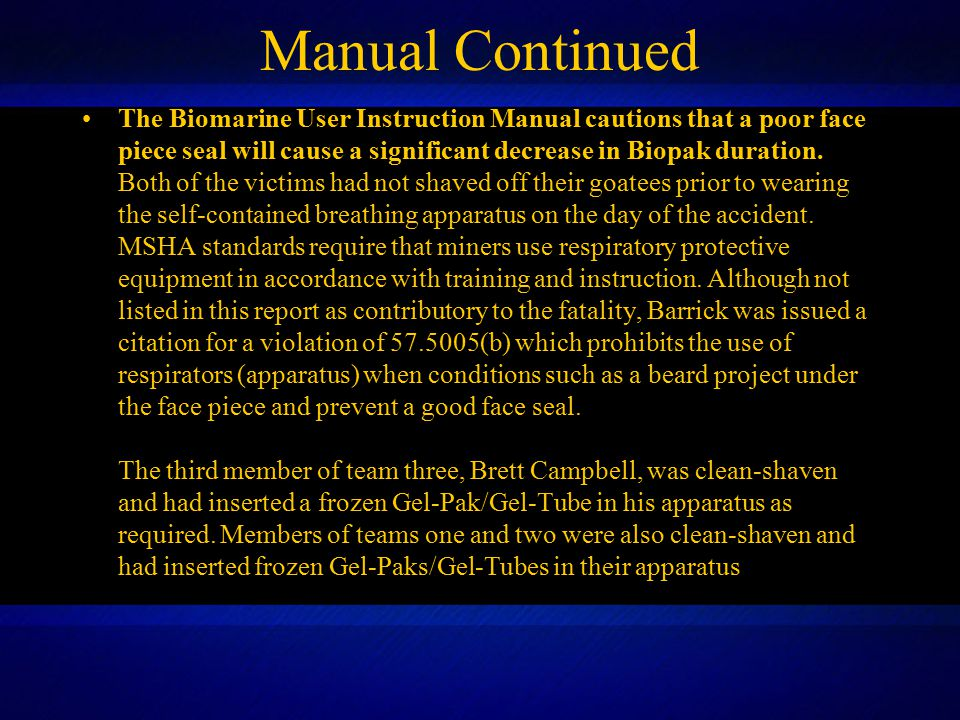 Manual Continued The Biomarine User Instruction Manual cautions that a poor face piece seal will cause a significant decrease in Biopak duration.