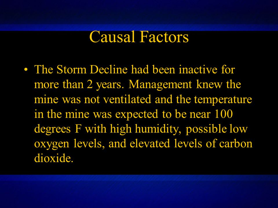 Causal Factors The Storm Decline had been inactive for more than 2 years.