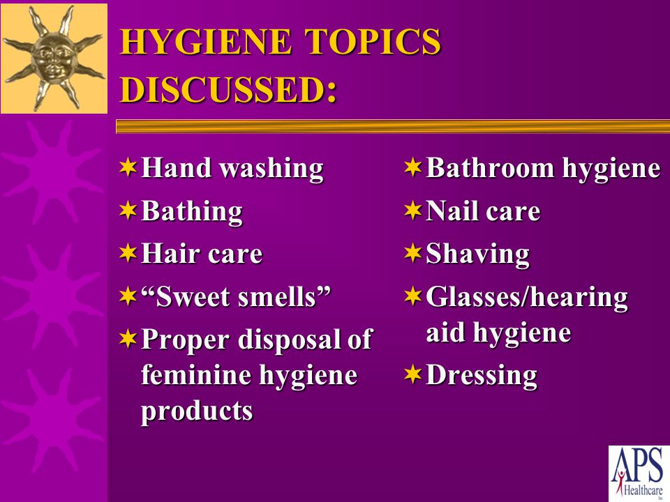 OBJECTIVES  The participant will be able to :  Describe how to wash the hands  Discuss the importance of personal hygiene  List 3 areas of personal hygiene