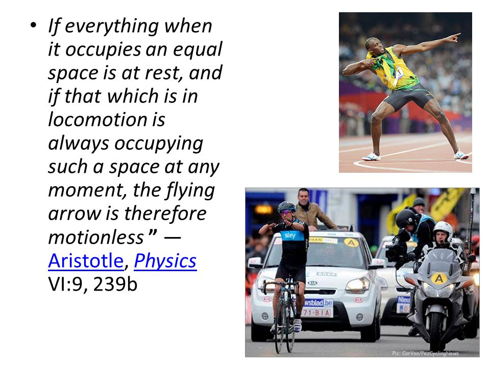 If everything when it occupies an equal space is at rest, and if that which is in locomotion is always occupying such a space at any moment, the flyin