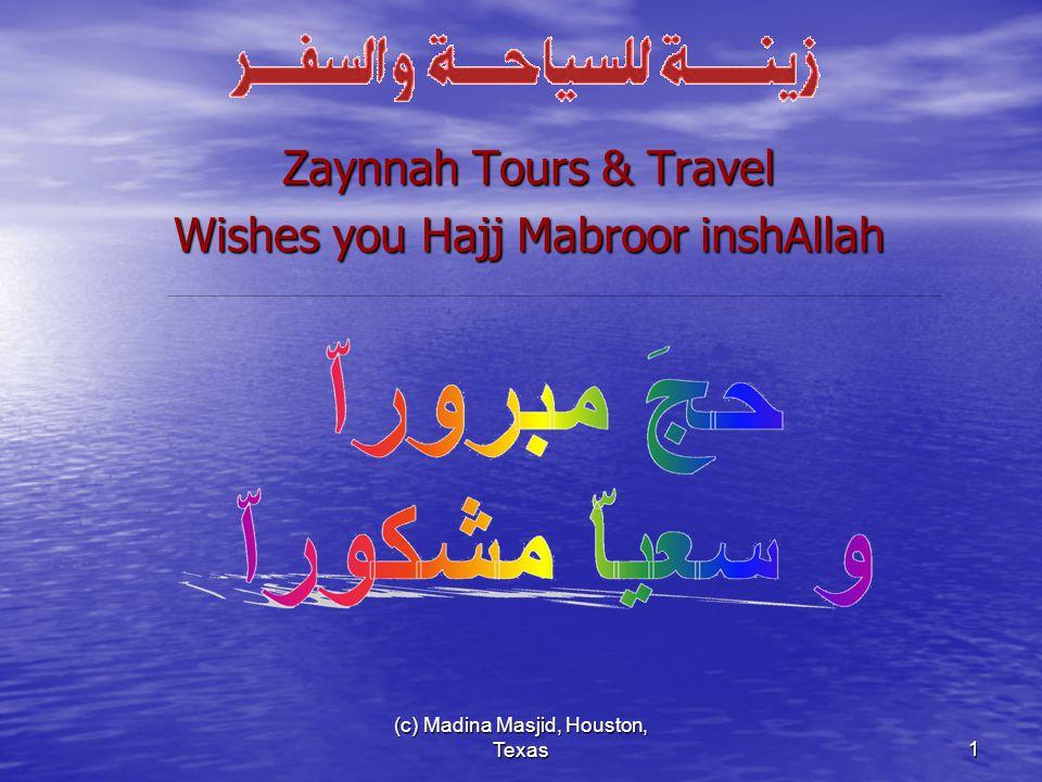 (c) Madina Masjid, Houston, Texas2 Preconditions of Hajj That a person be: 1.