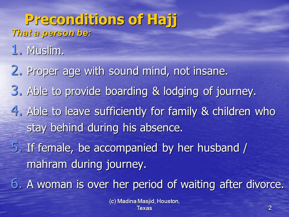 (c) Madina Masjid, Houston, Texas2 Preconditions of Hajj That a person be: 1.