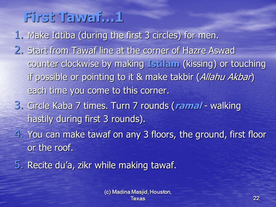 (c) Madina Masjid, Houston, Texas22 First Tawaf…1 1.