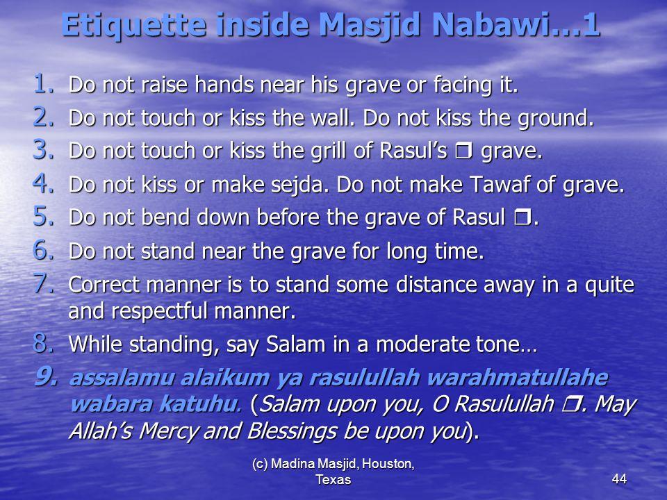 (c) Madina Masjid, Houston, Texas44 Etiquette inside Masjid Nabawi…1 1.