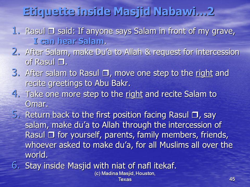 (c) Madina Masjid, Houston, Texas45 Etiquette inside Masjid Nabawi…2 1.