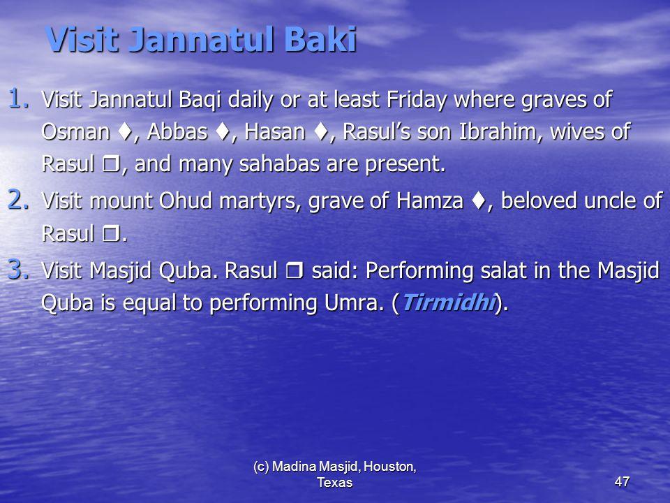(c) Madina Masjid, Houston, Texas47 Visit Jannatul Baki 1.