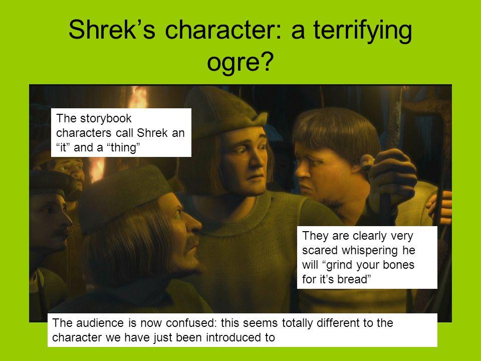 Shrek's character: a terrifying ogre.