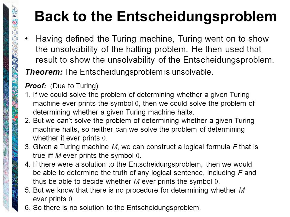 Back to the Entscheidungsproblem Theorem: The Entscheidungsproblem is unsolvable.