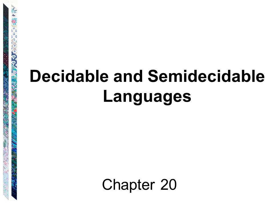 Decidable and Semidecidable Languages Chapter 20