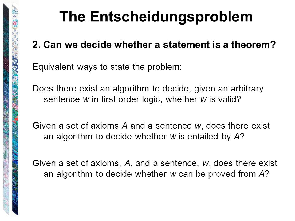 The Entscheidungsproblem In 1936 and 1937, Church and Turing published independent papers showing that it is impossible to decide algorithmically whether statements in arithmetic are true or false, and thus a general solution to the Entscheidungsproblem is impossible.