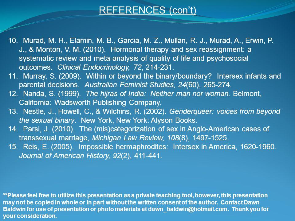 10. Murad, M. H., Elamin, M. B., Garcia, M. Z., Mullan, R. J., Murad, A., Erwin, P. J., & Montori, V. M. (2010). Hormonal therapy and sex reassignment