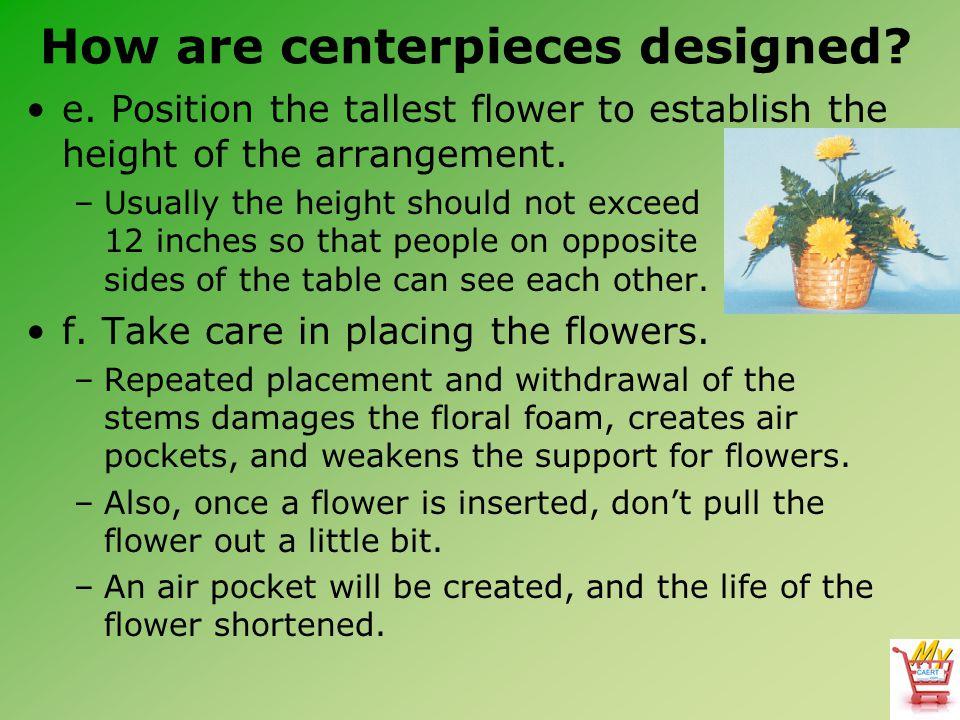 How are centerpieces designed. e.