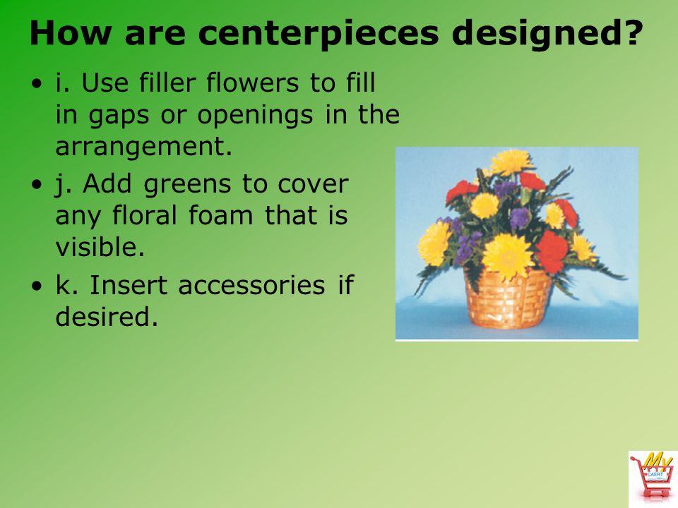 How are centerpieces designed. i.