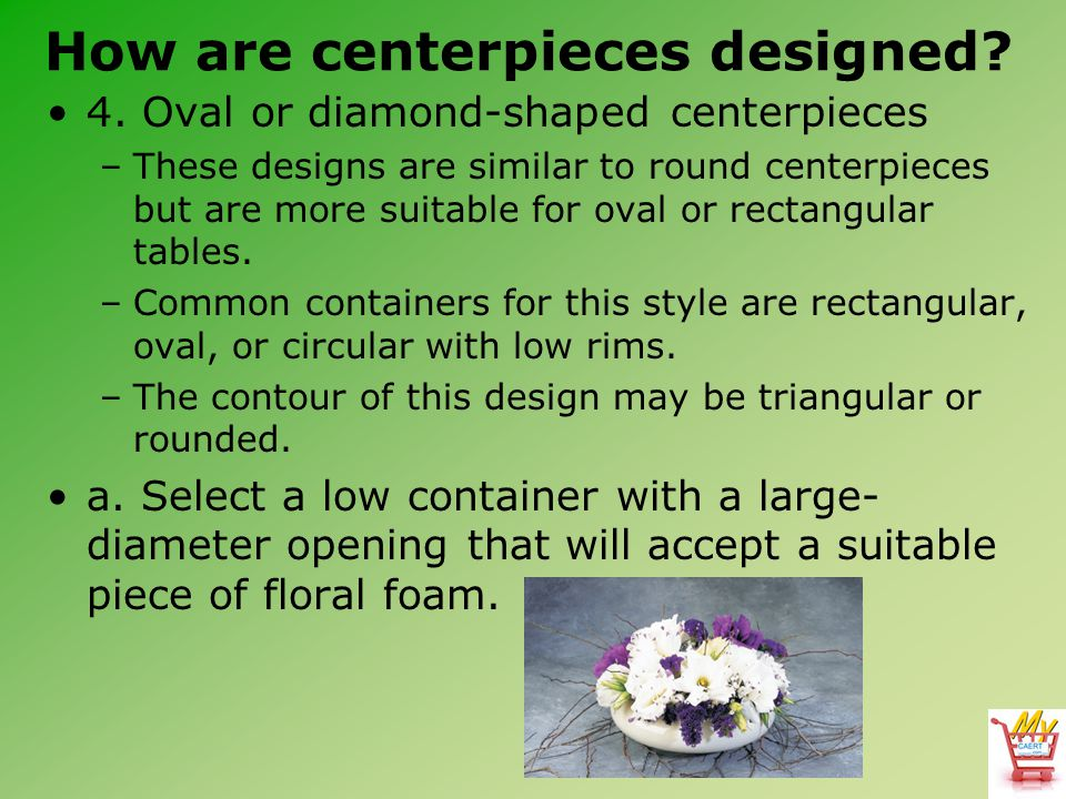 How are centerpieces designed.4.