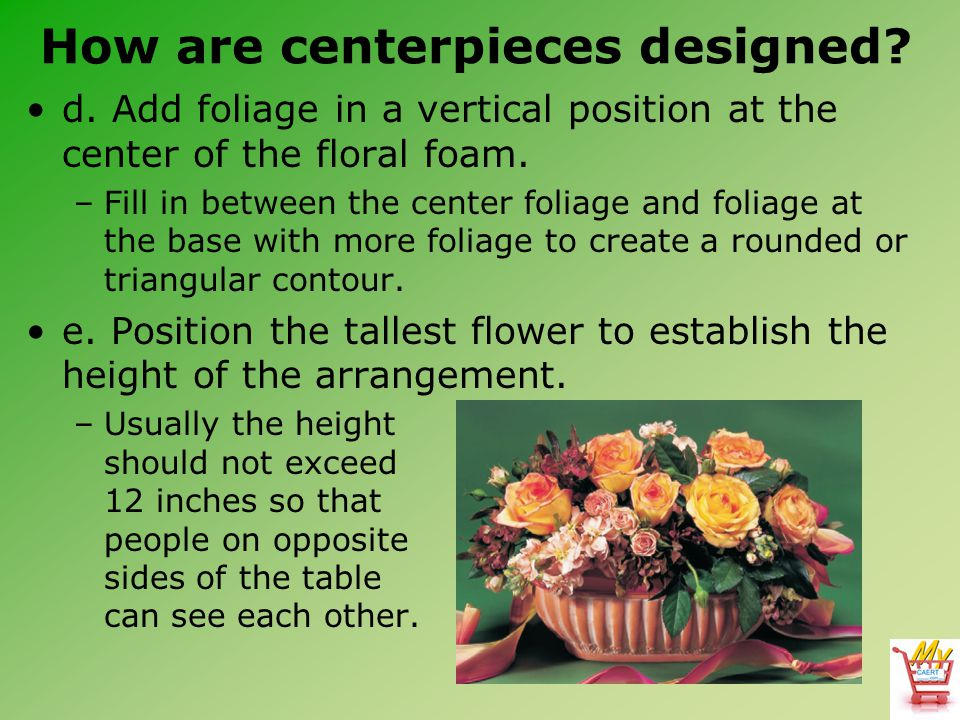 How are centerpieces designed.d.