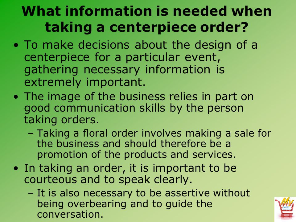 What information is needed when taking a centerpiece order.