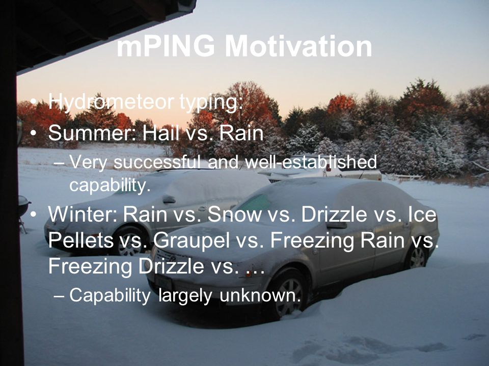 mPING Motivation Hydrometeor typing: Summer: Hail vs.