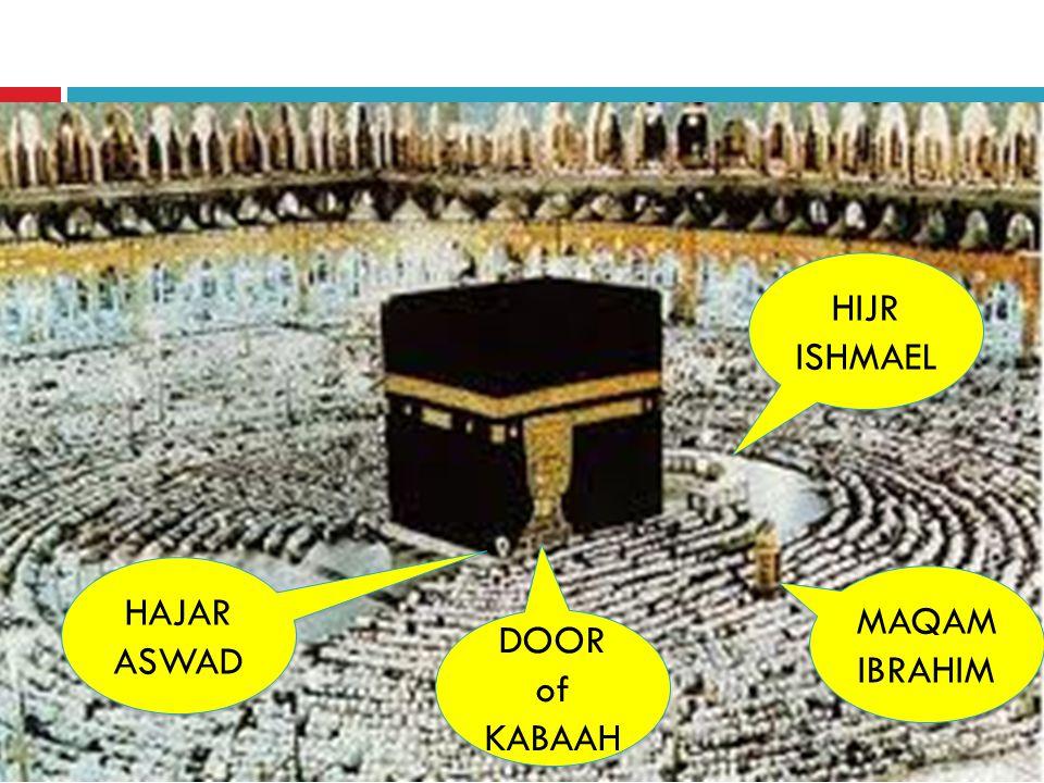 MAQAM IBRAHIM HAJAR ASWAD DOOR of KABAAH HIJR ISHMAEL