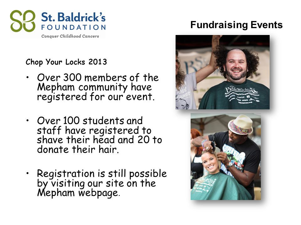 Chop Your Locks 2013 Over 300 members of the Mepham community have registered for our event.