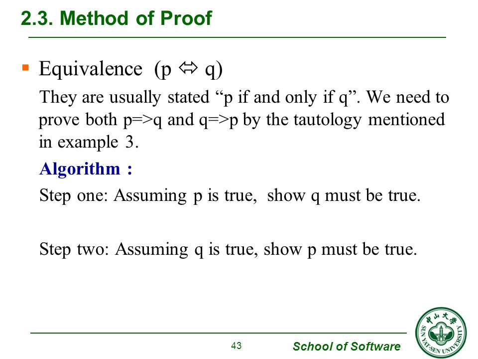 School of Software  Equivalence (p  q) They are usually stated p if and only if q .