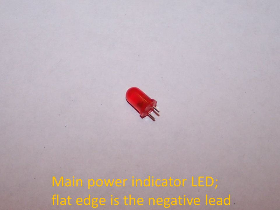 Main power indicator LED; flat edge is the negative lead