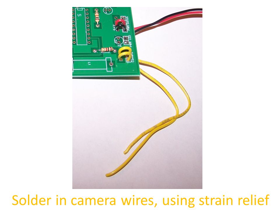 Solder in camera wires, using strain relief