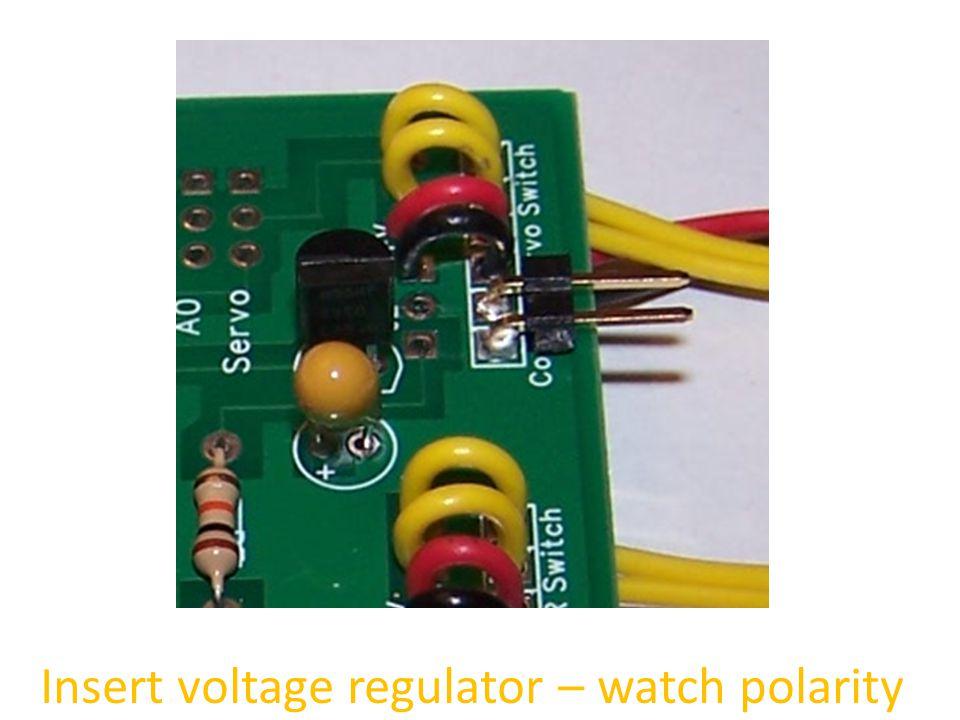 Insert voltage regulator – watch polarity