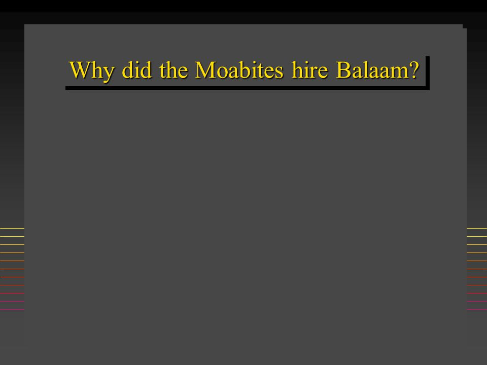 Why did the Moabites hire Balaam?