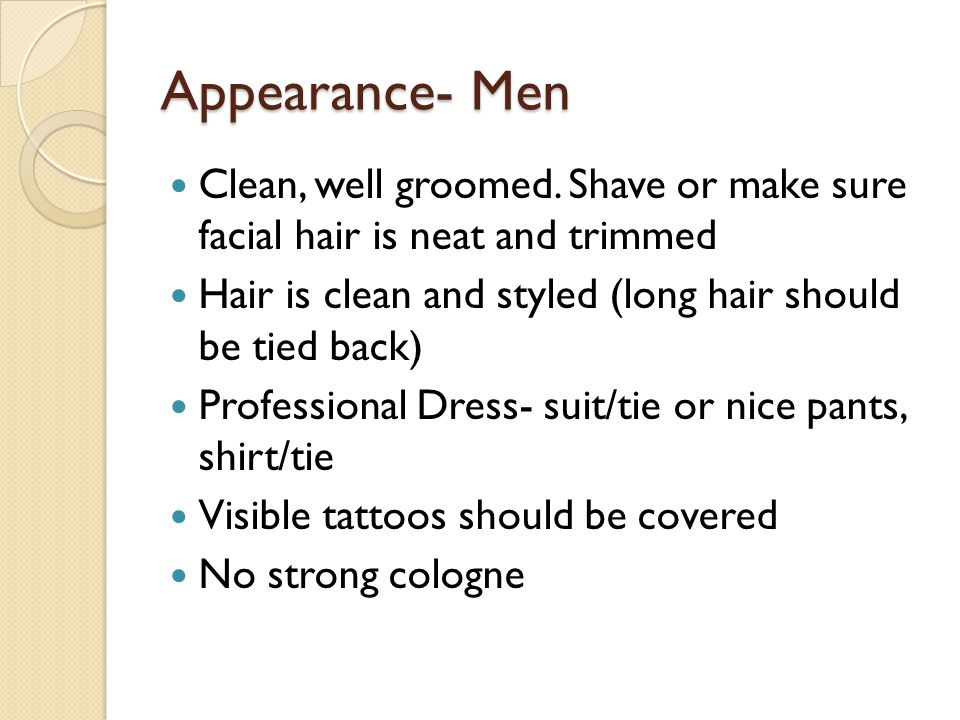 Appearance- Men Clean, well groomed.