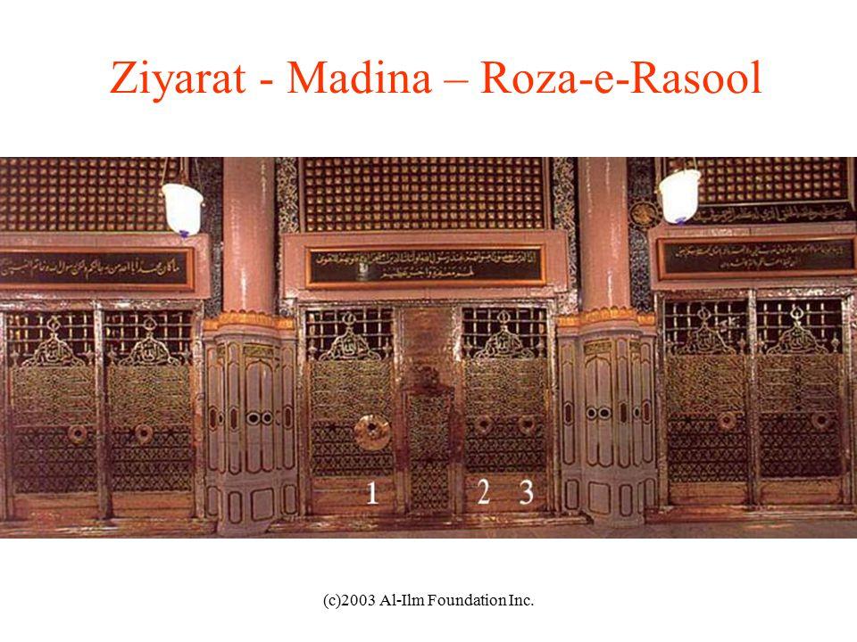 (c)2003 Al-Ilm Foundation Inc. Ziyarat - Madina – Roza-e-Rasool