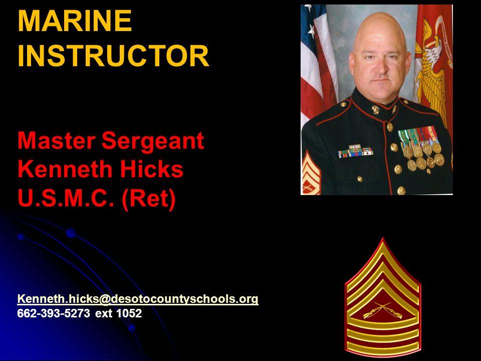 MARINE INSTRUCTOR Master Sergeant Kenneth Hicks U.S.M.C.