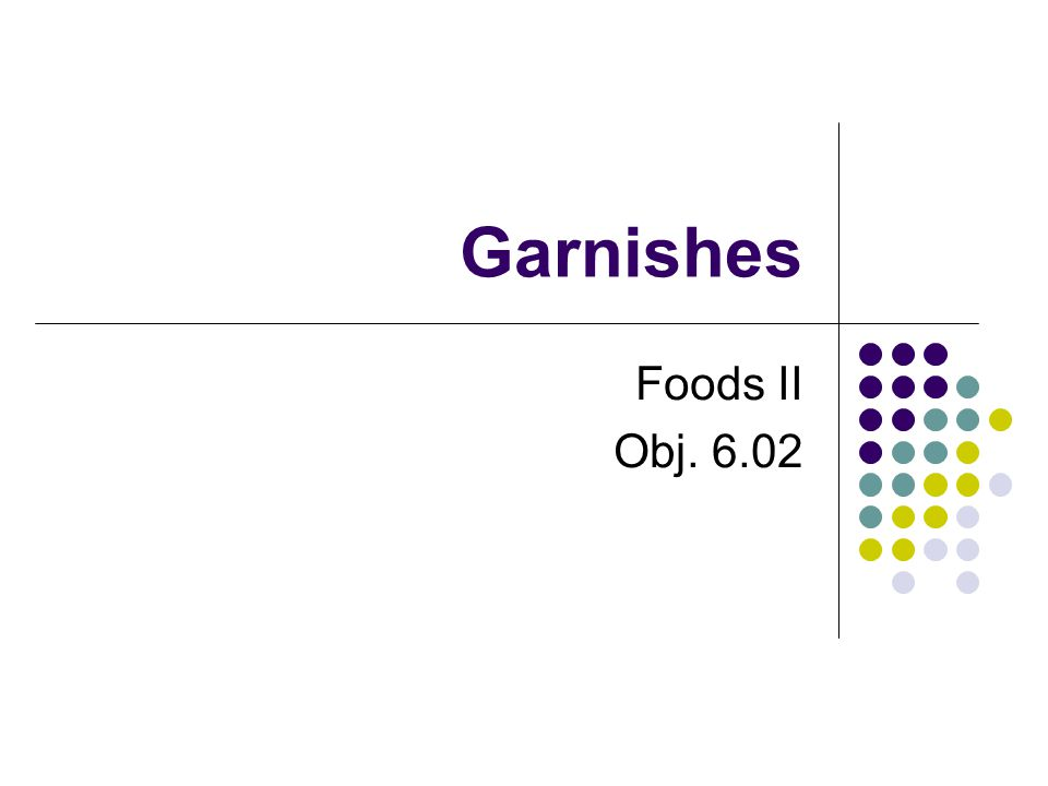 Garnishes Foods II Obj. 6.02