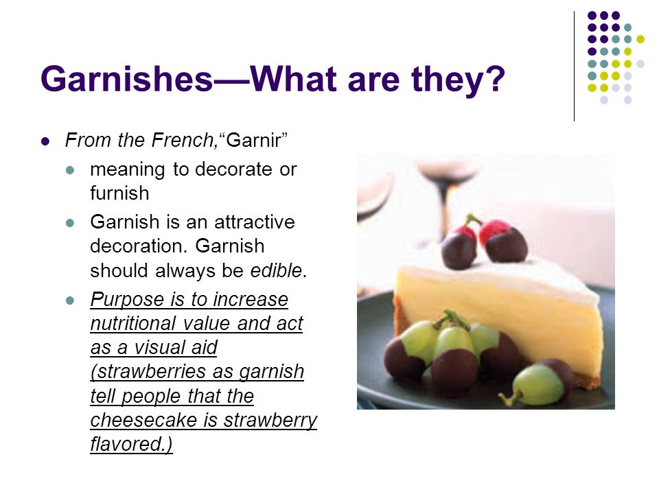 Garnishes—What are they.
