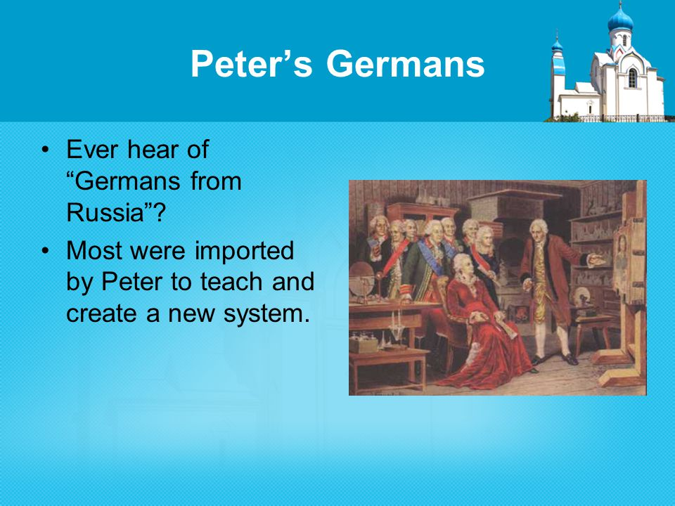 Peter's Germans Ever hear of Germans from Russia .