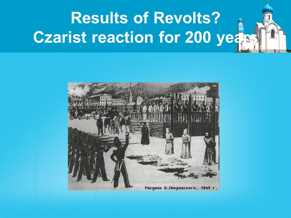 Results of Revolts Czarist reaction for 200 years