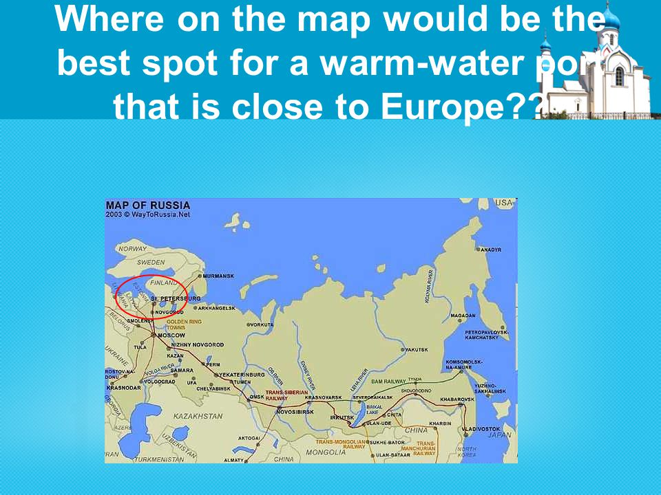 Where on the map would be the best spot for a warm-water port that is close to Europe